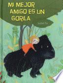 Mi mejor amigo es un gorila / My Best Friend Is a Gorilla