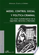 Miedo, control social y política criminal. Una visión multidisciplinar de la seguridad, derechos y libertades