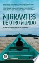 Migrantes de otro mundo