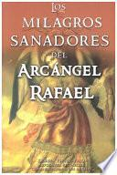 Milagros Sanadores Del Arcangel Rafael