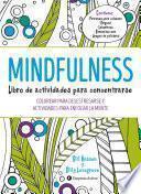 Mindfulness libro de actividades para concentrarse/ The Mindfulness Colouring and Activity Book