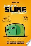 Minecraft. Diario de un slime con mucho estilo