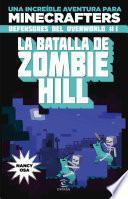 Minecraft. La batalla de Zombie Hill