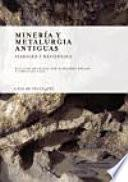 Minería y metalurgia antiguas