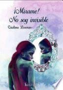¡Mírame! No soy invisible