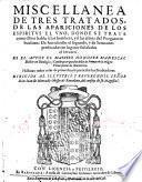 Miscellanea de tres tratados, de las apariciones de los espiritus el uno, ... de antichristo el segundo, y de sermones predicados en lugares senalados eltercero