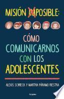 Misión imposible: cómo comunicarnos con los adolescentes