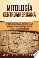 Mitología Centroamericana