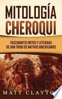 Mitología Cheroqui