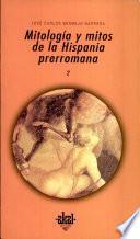 Mitología y mitos de la Hispania prerromana II