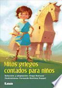 Mitos griegos contados para nios / Greek myths told for children