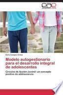 Modelo Autogestionario Para El Desarrollo Integral de Adolescentes