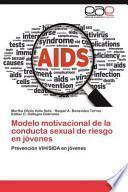 Modelo motivacional de la conducta sexual de riesgo en jóvenes