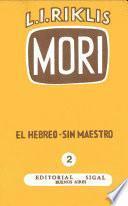 Mori : Hebreo sin Maestro. Tomo 2/2