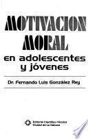 Motivación moral en adolescentes y jóvenes