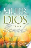 Mujer, Dios te ha llamado / Woman, God has called