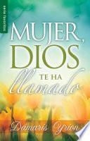 Mujer, Dios Te Ha Llamado // Woman, God Has Called You