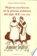 Mujeres escritoras en la prensa andaluza del siglo XX (1900-1950)
