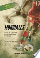 Mundiales, Historia completa de los mundiales de futbol