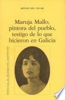 Muruja Mallo, pintora del pueblo, testigo de lo que hicieron en Galicia