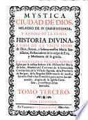 Mystica Ciudad De Dios, Milagro De Su Omnipotencia, Y Abismo De La Gracia