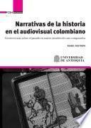 Narrativas de la historia en el audiovisual colombiano.