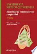 Navarro Gómez, M.a V., Enfermería Médico-Quirúrgica: Necesidad de comunicación y seguridad, 2a ed. ©2005