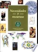 Necesidades y recursos: geografia de la agricultura y la alimentacion