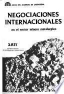 Negociaciones internacionales en el sector minero metalúrgico