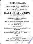 Nenias Reales y lagrimas obsequiosas que... a la memoria de Carlos II...dedica la Academia de los Desconfiados de Barcelona y en su nombre...