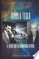 NIKOLA TESLA - El genio que la humanidad olvidó