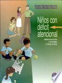 Niños Con Déficit Atencional. Orientación a Padres Y Maestros