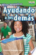 Niños fantásticos: Ayudando a los demás (Fantastic Kids: Helping Others)