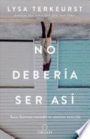 No Debería Ser Así: Saca Fuerzas Cuando Te Sientas Vencida / It's Not Supposed to Be This Way
