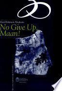 No Give up, maan!
