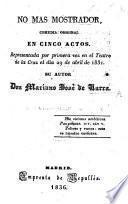 No mas Mostrador; comedia original en cinco actos [and in prose].