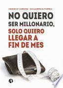 No quiero ser millonario, solo quiero llegar a fin de mes