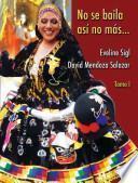 No se baila así no más ...: Género, poder, política, etnicidad, clase, religión y biodiversidad en las danzas del altiplano boliviano