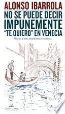 No se puede decir impunemente te quiero en Venecia