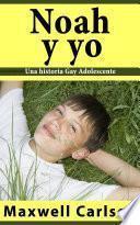 Noah y yo: Una historia Gay Adolescente