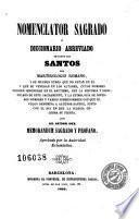Nomenclator sagrado, ó, Diccionario abreviado de todos los santos del martirologio romano ...