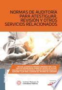 Normas de auditoría para atestiguar, revisión y otros servicios relacionados