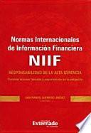 Normas Internacionales de Información Financiera NIIF: Responsabilidad de la Alta Gerencia.
