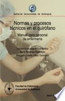 Normas y procesos técnicos en el quirófano. Manual para personal de enfermería