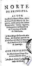 Norte de principes. Autor Iuan Pablo Martir Rizo, nieto de don Pedro Martir de Angleria ...
