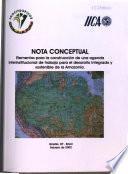Nota conceptual; Elementos para la construcción de una agenda interinstitucional de trabajo para el desarrollo integrado y sostenible de la Amazonia