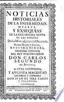 Noticias historiales de la Enfermedad, Muerte, y Exsequias de la Reyna ... Doña Maria Luisa de Orleans, ... Consorte del Rey ... Carlos Segundo de Austria