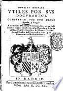 Nouelas morales vtiles por sus documentos. Compuestas por don Diego Agreda, y Vargas ..