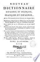 Nouveau Dictionnaire espagnol et François François et Espagnol avec l ́interpretation Latin de chaque mot