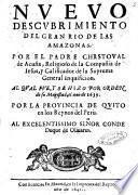 Nueuo descubrimiento del gran Rio de las Amazonas. Por el padre Chrstoual de Acuña , religioso de la Compañia de Iesus, ... al qual fue, y se hyzo por orden de su magestad, el ano de 1639. ..